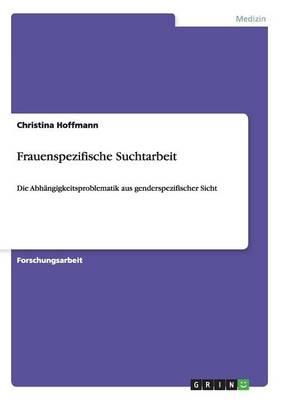 Frauenspezifische Suchtarbeit (Paperback)