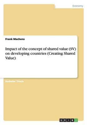 Impact of the Concept of Shared Value (Sv) on Developing Countries (Creating Shared Value) (Paperback)