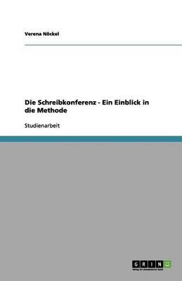 Die Schreibkonferenz - Ein Einblick in Die Methode (Paperback)