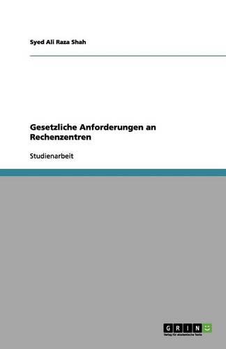 Gesetzliche Anforderungen an Rechenzentren (Paperback)