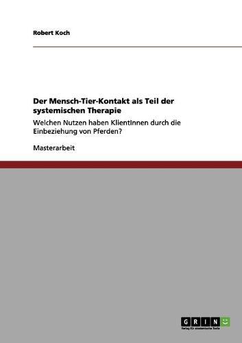 Der Mensch-Tier-Kontakt ALS Teil Der Systemischen Therapie (Paperback)