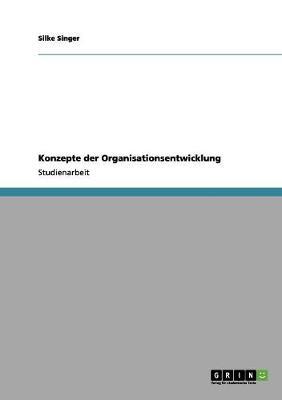 Konzepte Der Organisationsentwicklung (Paperback)