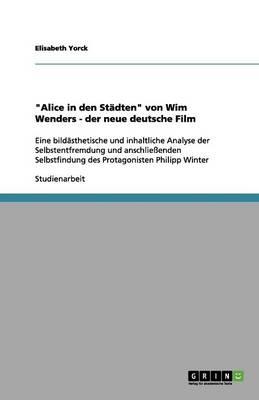 Alice in Den St dten Von Wim Wenders - Der Neue Deutsche Film (Paperback)