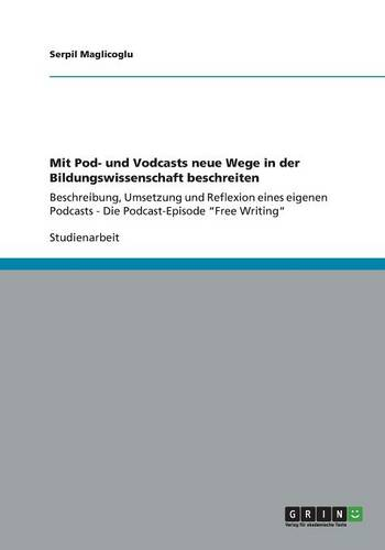 Mit Pod- Und Vodcasts Neue Wege in Der Bildungswissenschaft Beschreiten (Paperback)