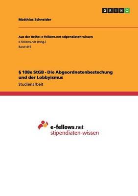 108e Stgb - Die Abgeordnetenbestechung Und Der Lobbyismus (Paperback)
