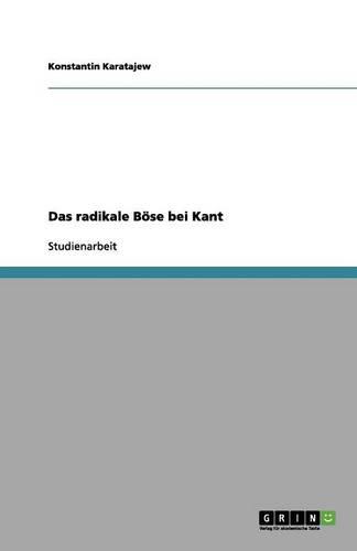 Das Radikale Bose Bei Kant (Paperback)
