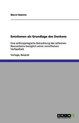 Emotionen ALS Grundlage Des Denkens (Paperback)