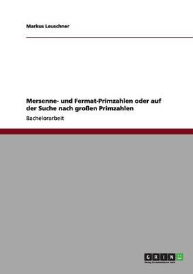 Mersenne- Und Fermat-Primzahlen Oder Auf Der Suche Nach Groen Primzahlen (Paperback)