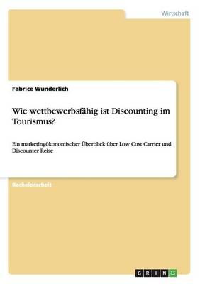 Wie Wettbewerbsfahig Ist Discounting Im Tourismus? (Paperback)