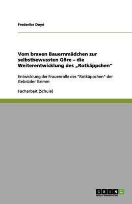 """Vom Braven Bauernmadchen Zur Selbstbewussten Gore - Die Weiterentwicklung Des """"Rotkappchen (Paperback)"""