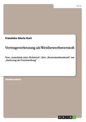 Vertragsverletzung ALS Wettbewerbsversto (Paperback)