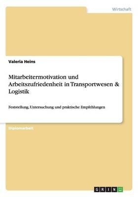 Mitarbeitermotivation Und Arbeitszufriedenheit in Transportwesen & Logistik (Paperback)