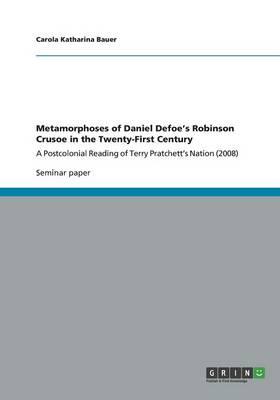 Metamorphoses of Daniel Defoe's Robinson Crusoe in the Twenty-First Century (Paperback)