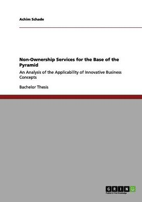 Non-Ownership Services for the Base of the Pyramid (Paperback)