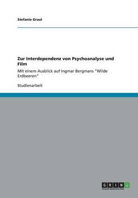 Zur Interdependenz Von Psychoanalyse Und Film (Paperback)