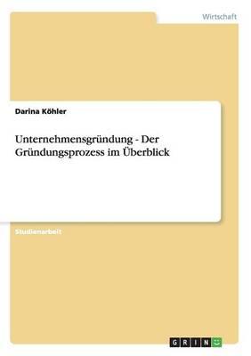 Unternehmensgr ndung - Der Gr ndungsprozess Im berblick (Paperback)