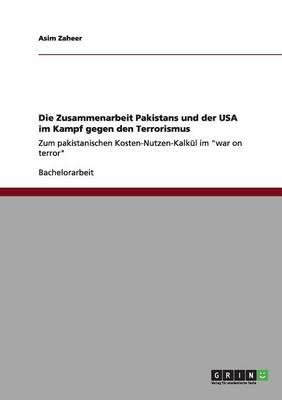 Die Zusammenarbeit Pakistans Und Der USA Im Kampf Gegen Den Terrorismus (Paperback)