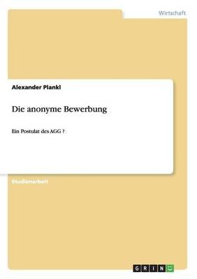 Die Anonyme Bewerbung (Paperback)