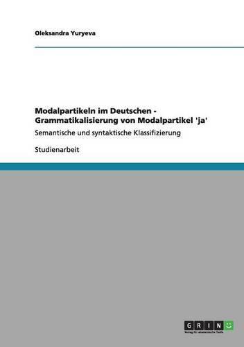 Modalpartikeln Im Deutschen - Grammatikalisierung Von Modalpartikel 'ja' (Paperback)