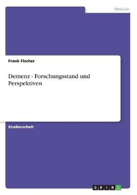 Demenz - Forschungsstand Und Perspektiven (Paperback)