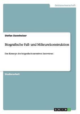 Biografische Fall- Und Milieurekonstruktion (Paperback)