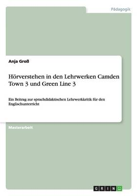 H rverstehen in Den Lehrwerken Camden Town 3 Und Green Line 3 (Paperback)
