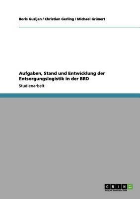 Aufgaben, Stand Und Entwicklung Der Entsorgungslogistik in Der Brd (Paperback)