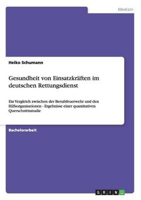 Gesundheit Von Einsatzkr ften Im Deutschen Rettungsdienst (Paperback)