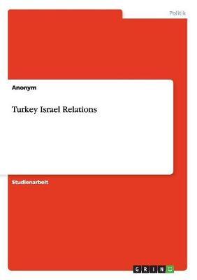 Turkey Israel Relations (Paperback)