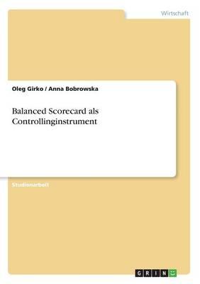 Balanced Scorecard ALS Controllinginstrument (Paperback)