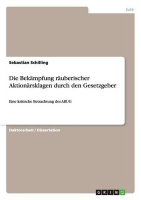 Die Bek mpfung R uberischer Aktion rsklagen Durch Den Gesetzgeber (Paperback)