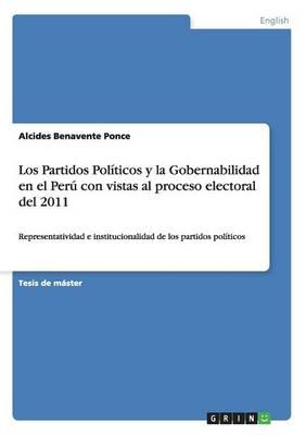 Los Partidos Politicos y La Gobernabilidad En El Peru Con Vistas Al Proceso Electoral del 2011 (Paperback)