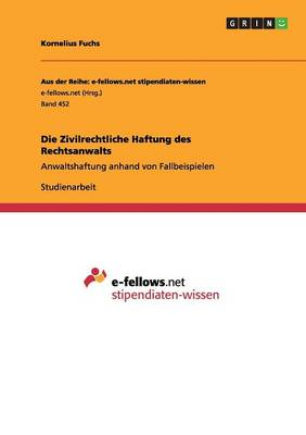 Die Zivilrechtliche Haftung Des Rechtsanwalts (Paperback)