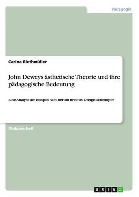 John Deweys Sthetische Theorie Und Ihre Pdagogische Bedeutung (Paperback)