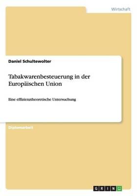 Tabakwarenbesteuerung in Der Europaischen Union (Paperback)