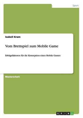 Vom Brettspiel Zum Mobile Game (Paperback)