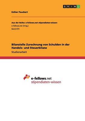 Bilanzielle Zurechnung Von Schulden in Der Handels- Und Steuerbilanz (Paperback)