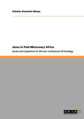 Jesus in Post-Missionary Africa (Paperback)
