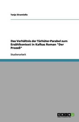 Das Verh ltnis Der T rh ter-Parabel Zum Erz hlkontext in Kafkas Roman Der Proze (Paperback)
