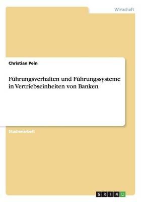 Fuhrungsverhalten Und Fuhrungssysteme in Vertriebseinheiten Von Banken (Paperback)