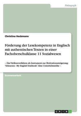F rderung Der Lesekompetenz in Englisch Mit Authentischen Texten in Einer Fachoberschulklasse 11 Sozialwesen (Paperback)