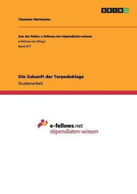 Die Zukunft Der Torpedoklage (Paperback)