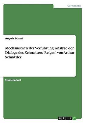 Mechanismen Der Verfuhrung. Analyse Der Dialoge Des Zehnakters 'Reigen' Von Arthur Schnitzler (Paperback)
