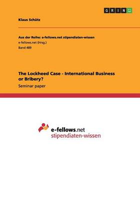 The Lockheed Case - International Business or Bribery? (Paperback)