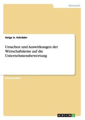 Ursachen Und Auswirkungen Der Wirtschaftskrise Auf Die Unternehmensbewertung (Paperback)
