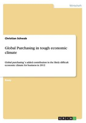 Global Purchasing in Tough Economic Climate (Paperback)