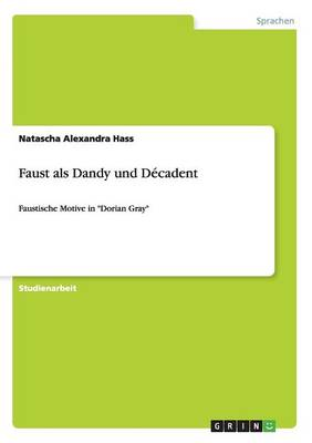 Faust ALS Dandy Und Decadent (Paperback)