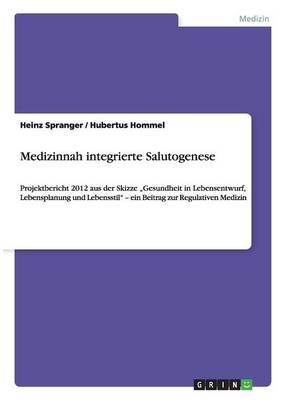 Medizinnah Integrierte Salutogenese (Paperback)