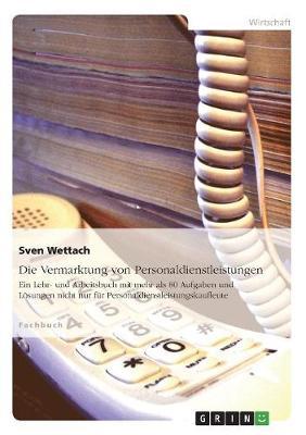 Die Vermarktung Von Personaldienstleistungen (Paperback)