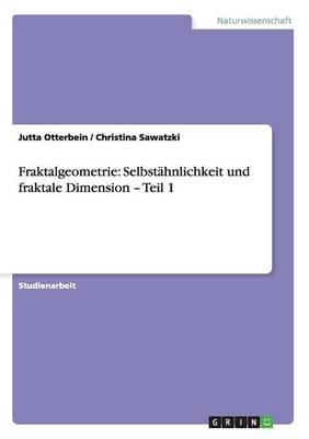 Fraktalgeometrie: Selbstahnlichkeit Und Fraktale Dimension - Teil 1 (Paperback)